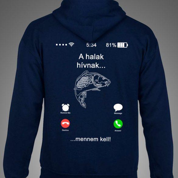 A halak hívnak, mennem kell! (Kapucnis pulóver)